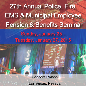 27th Annual Police, Fire, EMS & Municipal Employee Pension & Benefits Seminar