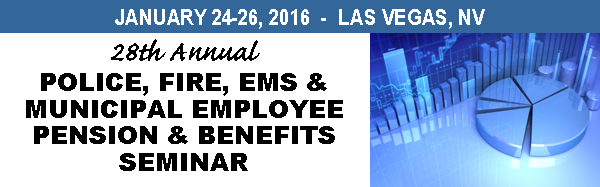 28th Annual Police, Fire, EMS & Municipal Employee Pension & Benefits Seminar